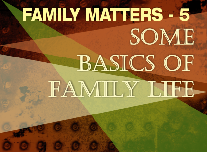Sermon- Some basics of family life. Sermon Series: Family Matters 5 – Word of Grace Church, Pune