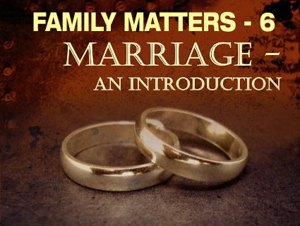Sermon – Marriage 1: Sermon series -Family Matters 6 – Word of Grace Church, Pune