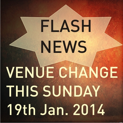 NEWS FLASH| Change in Venue this Sunday 19th Jan. 2014 – Word of Grace Church, Pune