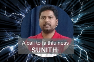 A call to faithfulness| Sunith N – Word of Grace Church, Pune