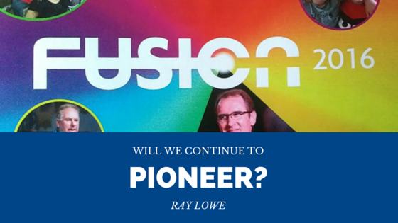 Will we continue to pioneer? Ray Lowe | Fusion 2016 – Word of Grace Church, Pune