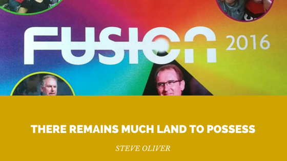 There remains much land to possess – Steve Oliver | FUSION2016 – Word of Grace Church, Pune