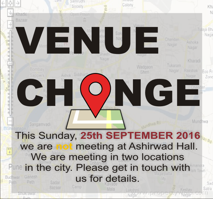 Venue Change this week – Sept 25th 2016 – Word of Grace Church, Pune