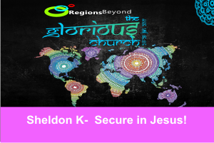 THE GLORIOUS CHURCH 2017 – Secure in Jesus |Sheldon K – Word of Grace Church, Pune