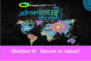 THE GLORIOUS CHURCH 2017 – Secure in Jesus |Sheldon K – Word of Grace Church, Pune