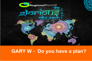 THE GLORIOUS CHURCH 2017 – Do you have a plan?|Gary W – Word of Grace Church, Pune