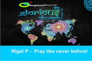 THE GLORIOUS CHURCH 2017 – Pray like never before ! | Nigel P – Word of Grace Church, Pune