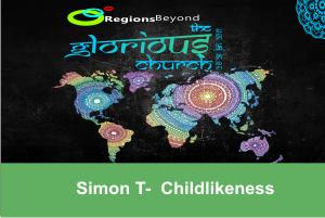 THE GLORIOUS CHURCH 2017 – Childlikeness | Simon T – Word of Grace Church, Pune