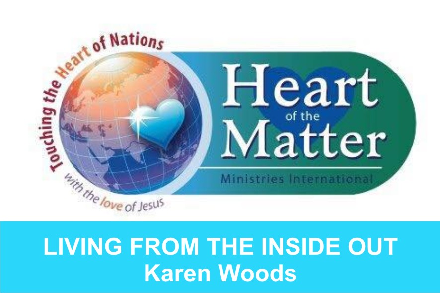 Living from the INSIDE OUT- 4   Karen W – Word of Grace Church, Pune