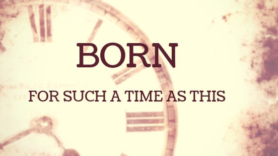 Born for such a time as this | Colin D