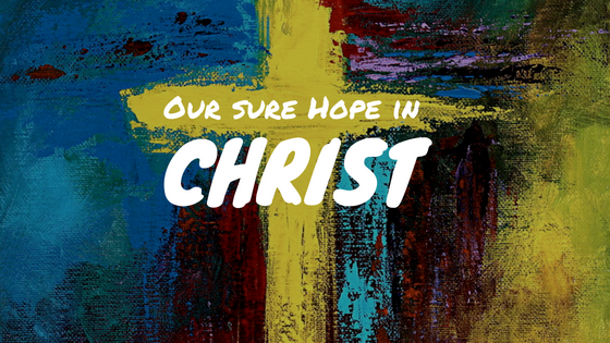 Our sure Hope in Christ | Ranjit R