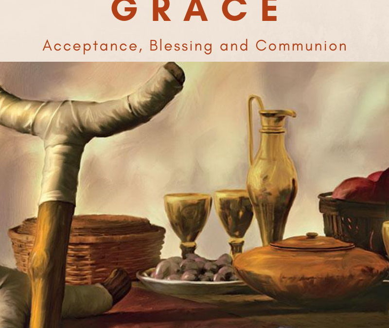 GRACE: Acceptance, Blessing and Communion | AJ