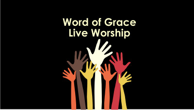 Word of Grace Worship : LIVE | September 15th, 2019