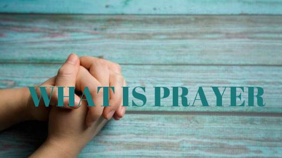 What Is Prayer  Austin K