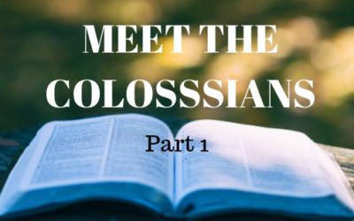 Meet the Colossians Part 1 | Colin D