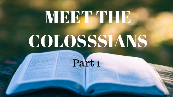 Meet the Colossians Part 1 | Colin D