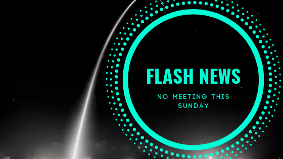 Flash News| NO MORNING meeting on Sunday Oct 6th 2019