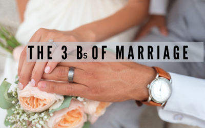 The 3 Bs Of Marriage | David F