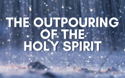 The Outpouring Of the Holy Spirit