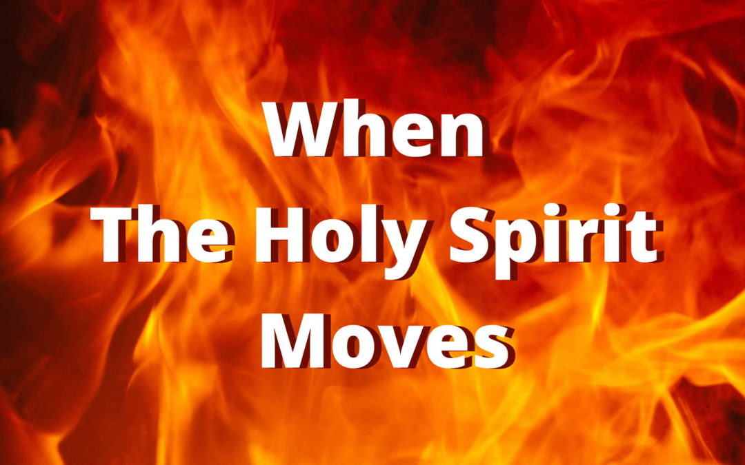 When The Holy Spirit Moves – The Early Church