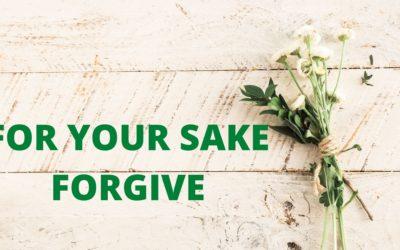 For Your Sake Forgive