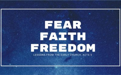 Fear Faith Freedom |Lessons From The Early Church