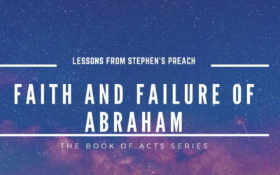Lessons From Stephen's Speech -Part 2 | Faith And Failure Of Abraham