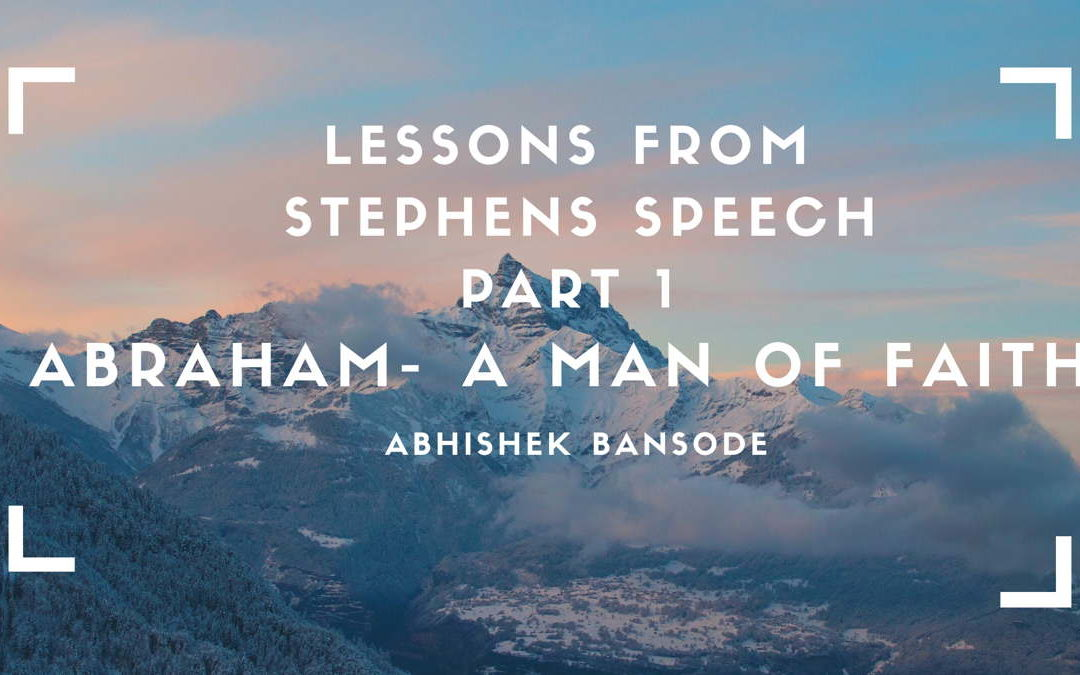 Lessons From Stephen's Speech -Part 1 B | A Man Of Faith