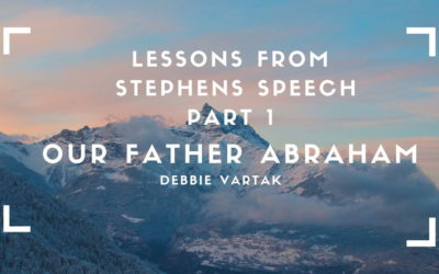 Lessons From Stephen's Speech -Part 1 | Our Father Abraham