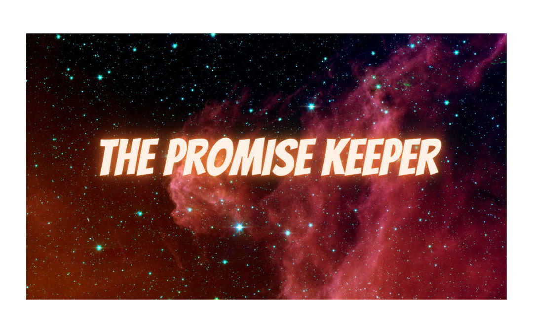 The Promise Keeper    | Lessons from Stephens Speech Part 9B