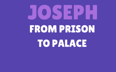 Joseph – From Prison To The Palace
