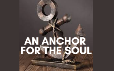 The Anchor Of Our Souls