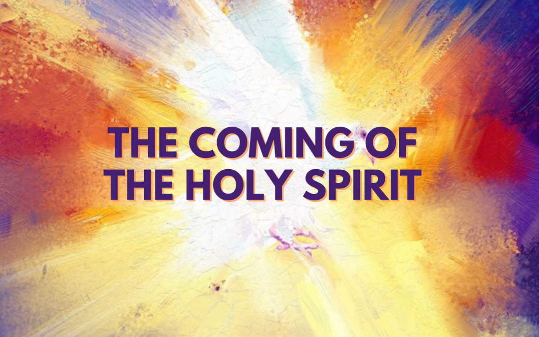 The Coming Of The Holy Spirit