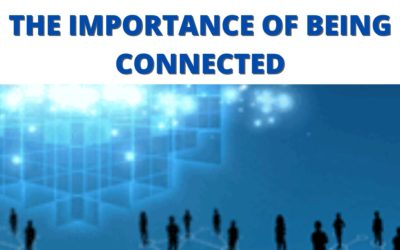 The Importance Of Being Connected
