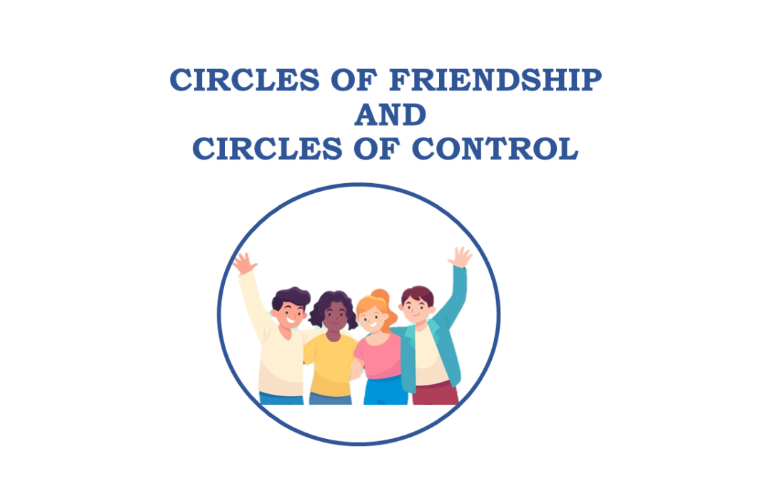 Circles Of Friendship And Control