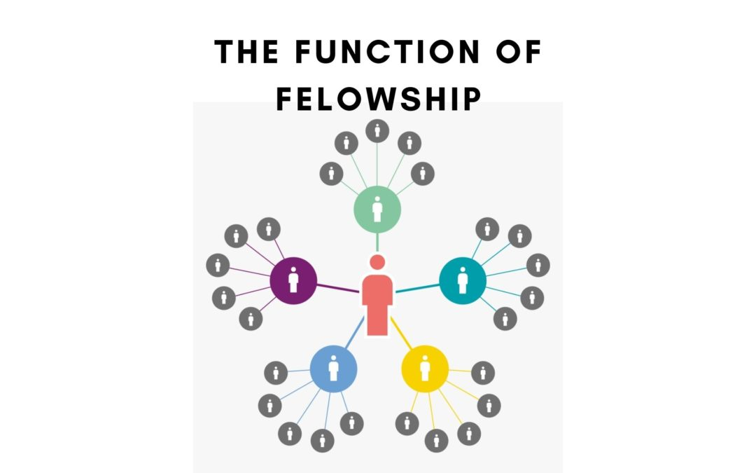 The Function Of Fellowship